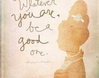 Whatever You Are Be A Good One- Beautifully textured cotton canvas art print. Order as an 8x10 11x14 or 16x20 size.