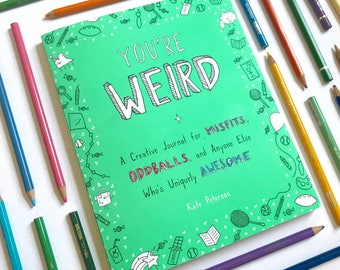 You're Weird creative journal (journal - adult coloring - coloring book - you're weird - creative journal - be yourself - let's get weird)