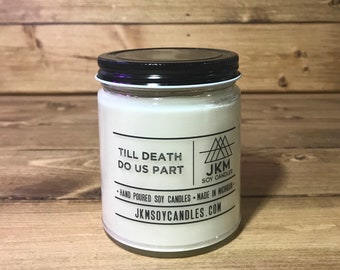 Till Death Do Us Part 9oz Soy Candle - Classic Collection
