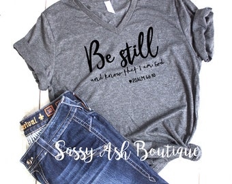 MISSES Be Still And Know That I Am God V Neck Womens Graphic T Shirt Color Regular and Plus Size Psalm 46:10