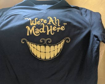 We're All Mad Here! Men's Tshirt