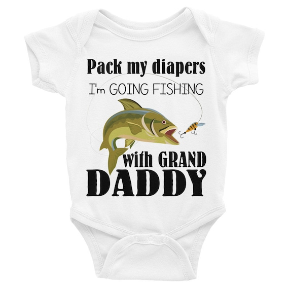 Fishing with Grandpa Baby Onesie - Pack My Diapers I'm Going Fishing with GrandDaddy