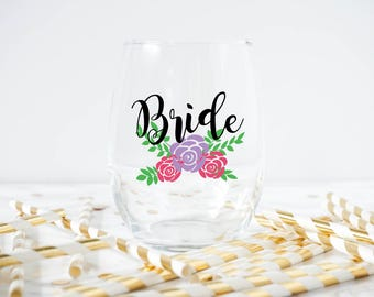 Bride Wine Glass- Bridal Shower- Wedding Wine Glass- Floral- I'm The Bride- Bachelorette Party Favor- Bridal Shower Favors