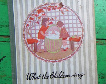 Antique Music Book What the Children Sing Alfred Moffat H. Willebeek Le Mair c. 1915 - vintage song book nursery rhymes children's verses