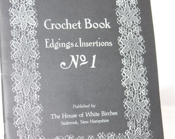 Crochet Book Edgings & Insertions No 1 -- House Of White Birches  -- Crocheting, Decor, Lace, Edgings, Trim, Flower