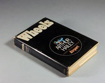 Wheels, Arthur Hailey, Book Club Edition, 1971 Copyright, Novel, Thriller, Suspense, Fiction, Hardcover Book