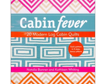 "Book ""Cabin Fever : 20 Modern Log Cabin Quilts"" by Natalia Bonner & Kathleen Whiting (CTP11102) Quilt Patterns"