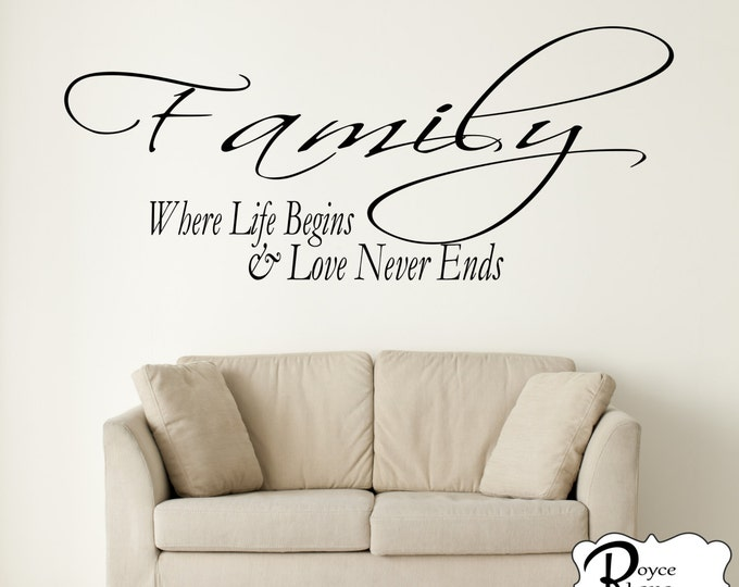 Family Decal - Family Where Life Begins and Love Never Ends Vinyl Family Wall Decal - Family Decor - Family Wall Quotes - Family Decals