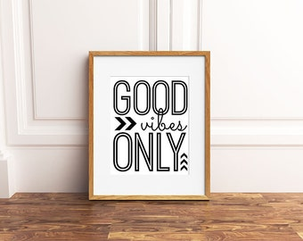 Good Vibes Only - Digital Download Quote / Artwork / Typography Wall Art / Gallery Wall / Motivational Quote / Inspiration