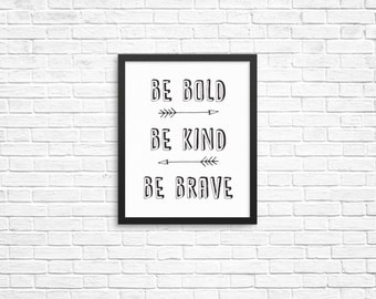 be brave print, be brave sign, be brave be kind, be bold sign, be bold, be kind, be brave, wall art, nursery wall art, printable, kids