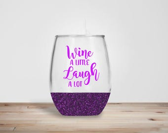 Wine a Little Stemless Wine Glass - Glitter Dipped Stemless Wine Glass - Glitter Wine Glass - Laugh alot