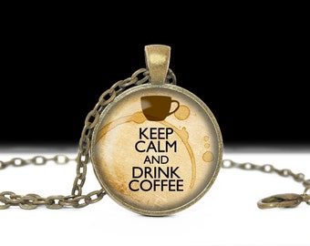 Keep Calm Drink Coffee Jewelry Coffee Pendant Wearable Art Quote Pendant Charm Coffee Necklace