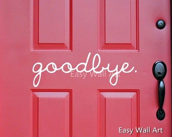 Goodbye Door Decal - Goodbye Wall Sticker Goodbye Door Sticker Goodbye Vinyl Lettering Vinyl Sticker Decals #529Q