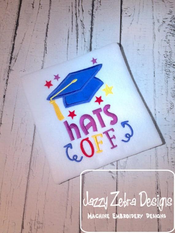 Hats off saying Graduation appliqué Embroidery design - graduation appliqué design - graduate appliqué design - grad appliqué design