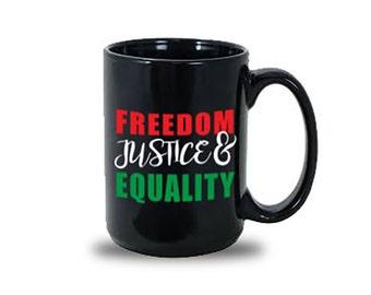 Freedom, Justice & Equality. 15oz Ceramic Mug, Black