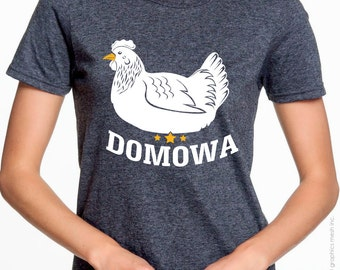 KURA DOMOWA T-shirt - Domesticated Chicken Humor Tee - Homemaker t-shirt