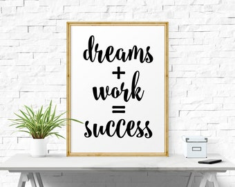Printable Quote, Dreams + Work = Success, Typographic Print, Wall Art, Inspirational Quote, Motivational Print, Art Printable