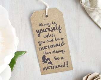 Always Be A Mermaid Stamp | Quote Stamp - Mermaid Quote - Always Be Yourself, Unless You Can Be A Mermaid