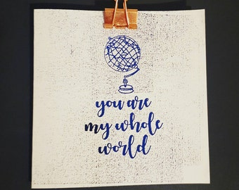 You are my whole world card