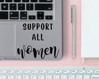Support All Women, Support Women, Feminist Decal, Feminist Sticker, Laptop Stickers, Laptop Decal, Macbook Decal, Car Decal, Vinyl Decal