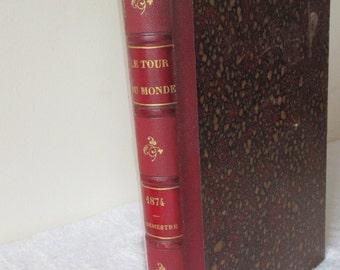 Amazing Antique French Book, Le Tour du Monde 1874 2nd Semestre, Edited by Edouard Charton, Fabulous Illustrations, Hardback,
