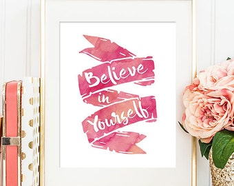 Believe in Yourself - 8x10 Inspirational Print, Motivational Quote, Inspirational Quote, Printable Art