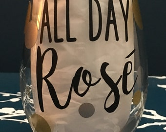 All Day Rose - Wine Sayings Wine Glass