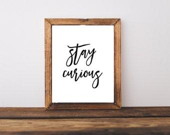 Typography Print - Stay Curious Print - Inspirational Print - Motivational Print - Kids Room Decor - Nursery Decor - Dorm Decor - Wall Art