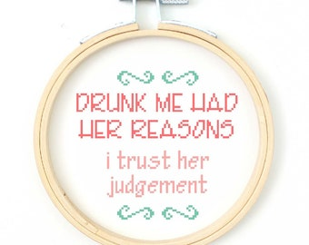Drunk Me Had Her Reasons - Cross Stitch Pattern - Instant Download