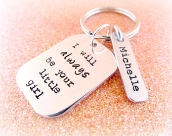 I Will Always be Your Little Girl Keychain for Dad - Hand Stamped Dad Keychain - Gifts for Dad - Father's Day from Daughter Gifts