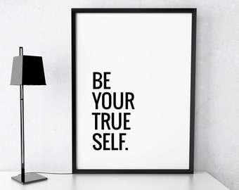 "Motivational Print Inspirational Quote ""Be your true self"" Typography Motivational Poster Printable Art Inspirational Print Digital Download"