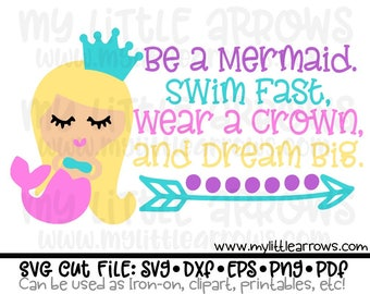 Be a Mermaid SVG, DXF, EPS, png Files for Cutting Machines Cameo or Cricut -mermaid svg, party Svg, mermaid princess svg  , wear a crown svg