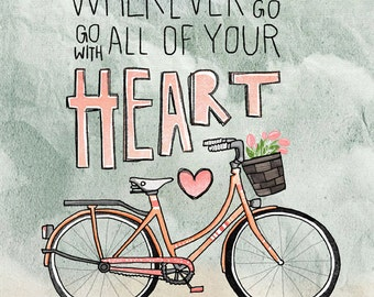 Wherever You Go, Go With All Your Heart- Beautifully textured cotton canvas art print. Order as an 8x10 11x14 or 16x20 size.