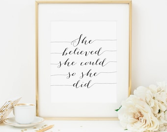 She Believed She Could So She Did Printable Quote Print Inspirational Wall Art Positive Inspiration Motivational Quote Positive Quotes