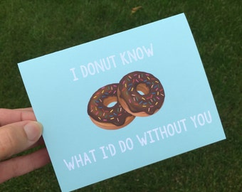 Funny Donut Card - Donut Card - I DONUT know what I'd do without you - Funny miss you card - Funny relationship card - Funny Friendship Card