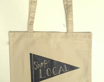Shop Local Tote Bag, Shop Small, Screen Printed Bag, Reusable Bag
