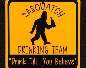 Sasquatch Drinking Team Metal Outdoor Indoor Sign.  Finding Bigfoot Caution Hiking