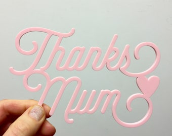 S A L E 'Thanks Mum' Pink Sign