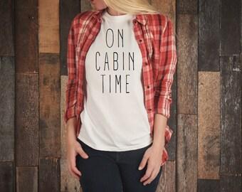 On Cabin Time Shirt, On Cabin Time Tshirt, Cabin Shirt, Cabin Life Shirt, Lake Shirt, Camping Shirt, Fishing Shirt, Lakehouse, Lake