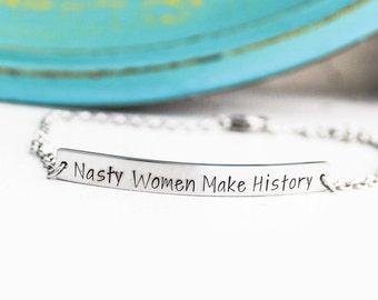 Nasty Women Make History Stainless Steel Bar Bracelet | 2016 Election Jewelry | Anti Trump Jewelry | Empowerment | Skinny Horizontal Bar