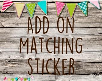 Matching Sticker - OOAK Sticker - Custom Made