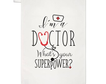 I'm A Doctor What's Your Superpower Tea Towel Dish Cloth