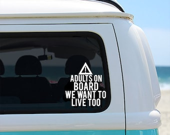 Caution Adults On Board We Want To Live Too - Funny Car Window Decal Vinyl Sticker
