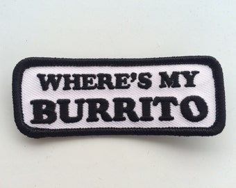 Where's My Burrito : 70s Inspired Embroidered Patch