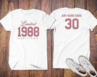 The 1988 Rose Glitter Limited Edition 30th Birthday for her, 30th birthday, limited edition 30 year old, 30th birthday Shirt