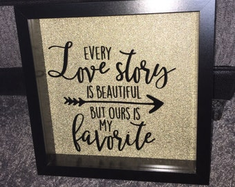 Every love story is beautiful box frame. Ideal gift for a loved one.
