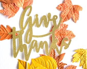 Give Thanks Cake Topper, Thanksgiving Decor, Thanksgiving Party, Friendsgiving, Fall Decor, Give Thanks, Thankful Cake Topper, Thanksgiving
