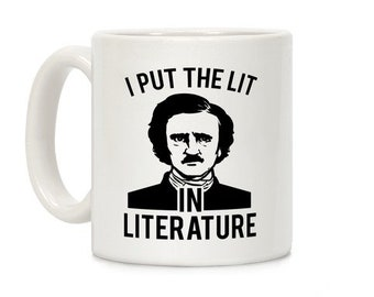 I Put the Lit in Literature (Poe)
