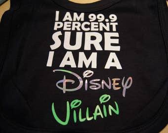 I am 99.9 percent sure I'm a Disney Villain, Funny Baby Bib.