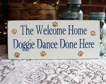 Welcome Home Doggie Dance Wood Sign  Dog Sign Pet Plaque for Dog Lovers